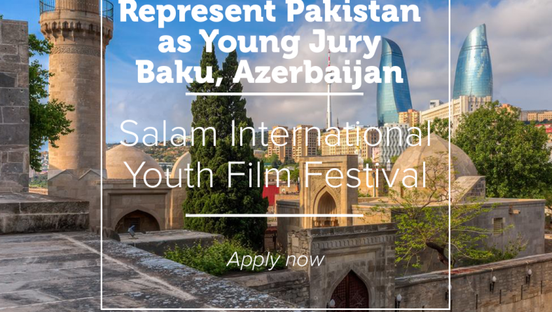 Represent Pakistan as Young Jury in Salam 2019 Azerbaijan-Baku