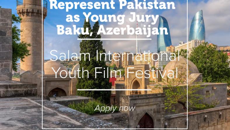 Represent Pakistan as Young Jury in Salam 2019 Azerbaijan-Baku